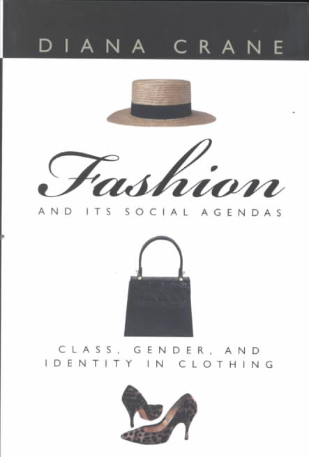Fashion and Its Social Agendas By Crane, Diana