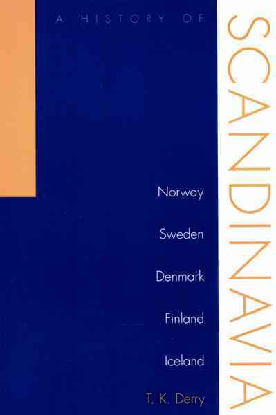 History of Scandinavia By Derry, T. k.