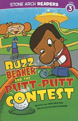 Buzz Beaker and the Putt-Putt Contest By Meister, Cari/ McGuire, Bill (ILT)