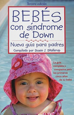 Bebes con sindrome de Down/ Babies with Down Syndrome By Skallerup, Susan J. (COM)